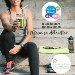 Read more about the article Jeudi Mieux Être 18 Mars 2021 : Mieux se détoxifier